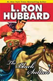 The Black Sultan, L. Ron Hubbard