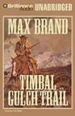 Timbal Gulch Trail, Max Brand