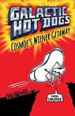 Galactic Hot Dogs 1 Cosmoe's Wiener Getaway, Max Brallier
