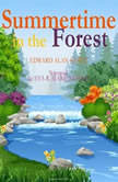 Summertime in the Forest, Edward Alan Kurtz