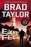 Exit Fee A Pike Logan Novella, Brad Taylor