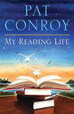 My Reading Life, Pat Conroy