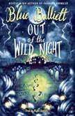 Out of the Wild Night, Blue Balliett