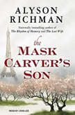 The Mask Carver's Son, Alyson Richman