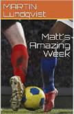Matt's Amazing Week, Martin Lundqvist