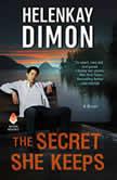 The Secret She Keeps A Novel, HelenKay Dimon