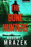 The Bone Hunters, Robert J. Mrazek