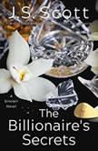 The Billionaire's Secrets, J. S. Scott