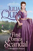 First Comes Scandal A Bridgerton Prequel, Julia Quinn