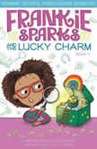 Frankie Sparks and the Lucky Charm, Megan Frazer Blakemore