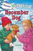 Calendar Mysteries #12: December Dog, Ron Roy