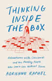 Thinking Inside the Box Adventures with Crosswords and the Puzzling People Who Can't Live Without Them, Adrienne Raphel