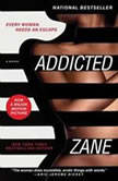 Addicted, Zane