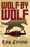 Wolf by Wolf, Ryan Graudin