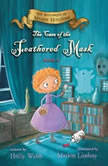 Case of the Feathered Mask, The The Mysteries of Maisie Hitchins, Holly Webb
