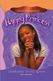 Happy Princess, Stephanie Perry Moore