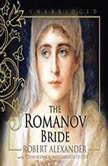 The Romanov Bride, Robert Alexander