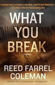 What You Break, Reed Farrel Coleman
