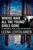 Where Have All the Young Girls Gone, Leena Lehtolainen