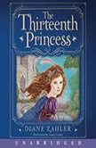 The Thirteenth Princess, Diane Zahler