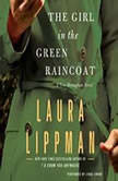 The Girl in the Green Raincoat A Tess Monaghan Novel, Laura Lippman