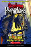 Goosebumps HorrorLand #6: Who's Your Mummy?, R.L. Stine
