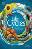 Life Cycles Everything from Start to Finish, DK