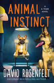 Animal Instinct A K Team Novel, David Rosenfelt