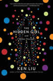 The Hidden Girl and Other Stories, Ken Liu