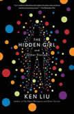 The Hidden Girl and Other Stories, Ken Liu