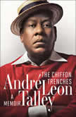 The Chiffon Trenches A Memoir, Andre Leon Talley