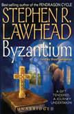 Byzantium, Stephen R. Lawhead