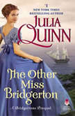 The Other Miss Bridgerton A Bridgertons Prequel, Julia Quinn