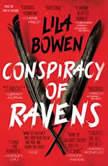 Conspiracy of Ravens, Lila Bowen
