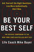 Be Your Best Self The Official Companion to the New York Times Bestseller Best Self, Mike Bayer