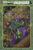 The Dragon in the Sock Drawer, Kate Klimo