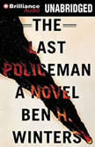 The Last Policeman, Ben H. Winters