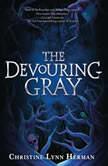 The Devouring Gray, Christine Lynn Herman