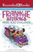 Frankie Sparks and the Big Sled Challenge, Megan Frazer Blakemore