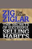 The Secrets Successful Selling Habits, Tom Ziglar