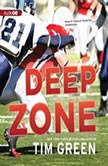 Deep Zone A Football Genius Novel, Tim Green