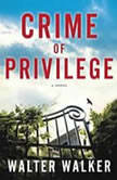 Crime of Privilege, Walter Walker