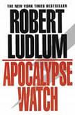 The Apocalypse Watch, Robert Ludlum
