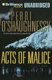 Acts of Malice, Perri O'Shaughnessy