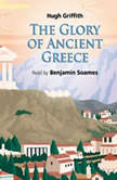 The Glory of Ancient Greece, Hugh Griffith