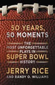 50 Years, 50 Moments The Most Unforgettable Plays in Super Bowl History, Jerry Rice