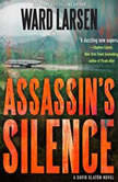 Assassin's Silence A David Slaton Novel, Ward Larsen