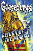Classic Goosebumps: Return of the Mummy, R.L. Stine