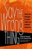 Say The Wrong Thing