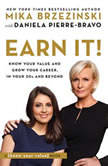 Earn It! Know Your Value and Grow Your Career, in Your 20s and Beyond, Mika Brzezinski